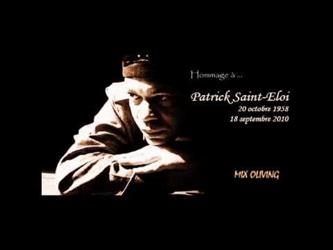 Mon hommage à Patrick St ELOI Mix Oliving.wmv