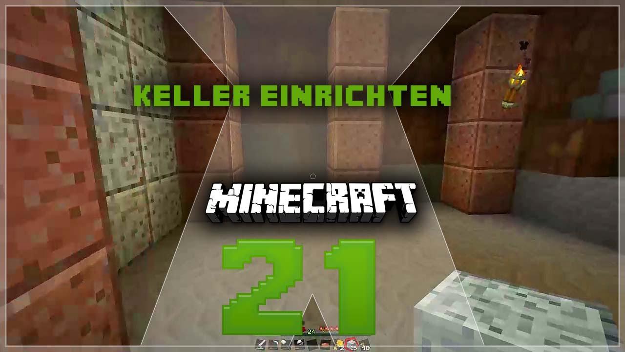 minecraft 21 deutsch hd keller einrichten youtube. Black Bedroom Furniture Sets. Home Design Ideas