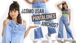 Como Usar Pantalones Anchos Youtube