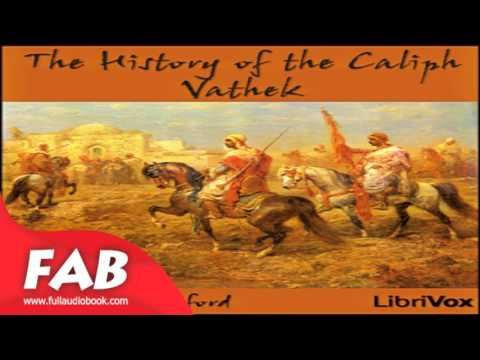 The History of the Caliph Vathek Full Audiobook by William BECKFORD by General Fiction
