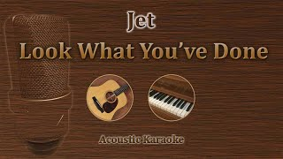Look what you've done - Jet (Acoustic Karaoke)