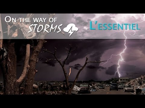 Les orages américains - On The Way Of Storms - L'Essentiel - Tornado Alley [Documentaire / Fiction]
