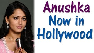 Anushka Now in Hollywood Movies | Latest Tamil Cinema News