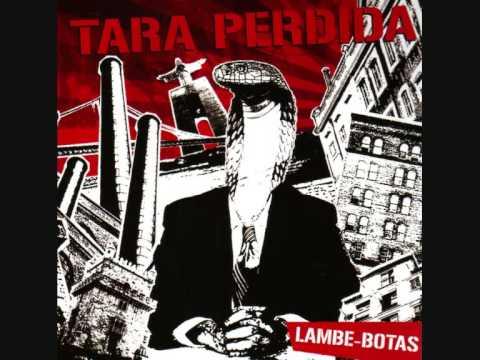 Tara Perdida- Lambe-Botas