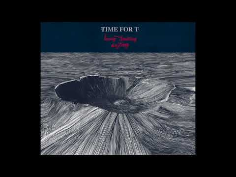 TIME FOR T - HOPING SOMETHING ANYTHING (Full Album Audio)