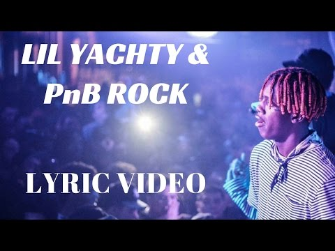 Lil Yachty & PnB Rock - All Day (LYRICS ON SCREEN)