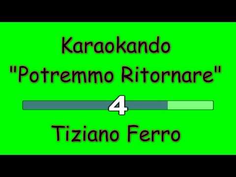 Karaoke Italiano - Potremmo Ritornare -Tiziano Ferro ( Testo )