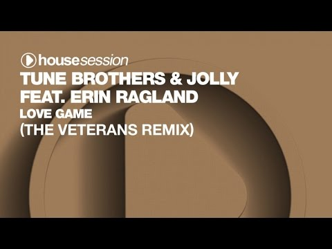 Tune Brothers & Jolly ft. Erin Ragland - Love Game (The Veterans Remix)