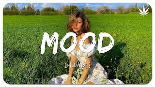 Mood - Chill Vibes 🍃🍃 English Chill Songs - Best Pop Mix