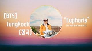 💜[ BTS ] Jungkook (정국) Euphoria (DJ Swivel Forever Mix)Lyrics/HAN/ENG/가사(방탄소년단)