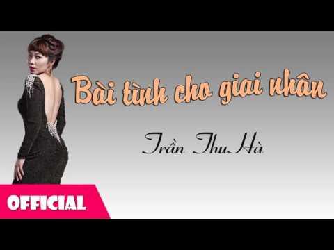 Bài Tình Cho Giai Nhân - Trần Thu Hà [Official Audio]
