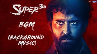 Super 30 Movie BGM (Background Music) Original Theme Song