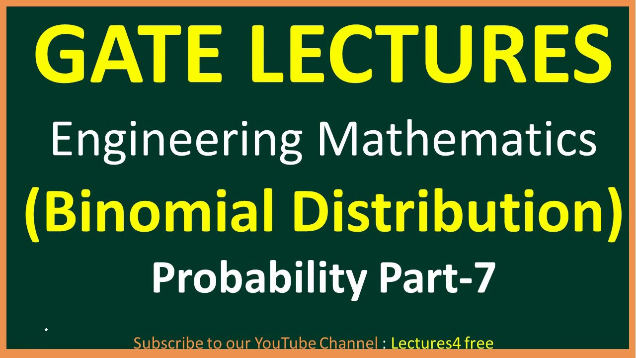 Probability Part 7 || Binomial Distribution || Gate Lectures for Engineering Mathematics