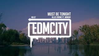 Ollie Crowe ft Mingue Must Be Tonight