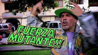 FUERZA MUTANTE!! - JOHANN y  KEVO .Ft Mandy Mutante