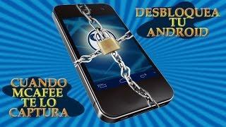 Desbloquear Android bloqueado por Mcafee ✔