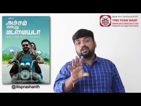 Achcham Yenbadhu Madamaiyada Review by Prashanth