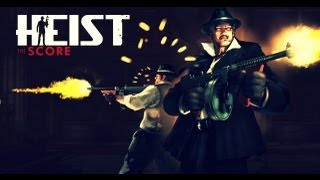 HEIST The Score - Samsung Galaxy S3 Gameplay