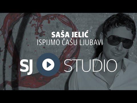 ® SAŠA JELIĆ i SJ studio - Ispijmo čašu ljubavi (prva verzija) © 2017