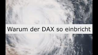 Warum bricht der DAX so ein? Was ist da los?