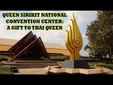 Queen Sirikit National Convention Center | A Gift to the Thai Queen