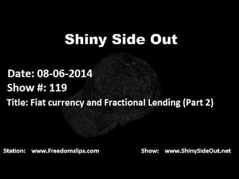 Shiny Side Out - Show 119 - Fiat Currency and Fractional Lending (Part 2)