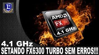 Setando FX6300 Modo Turbo 4.1 GHz sem ERROS!!!