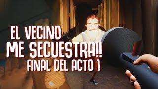 EL VECINO ME HA SECUESTRADO OMG ! FINAL DEL ACTO 1 | HELLO NEIGHBOR ( JUEGO COMPLETO )