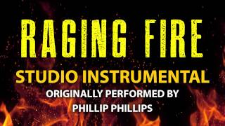 Raging Fire (Cover Instrumental) [In the Style of Phillip Phillips]