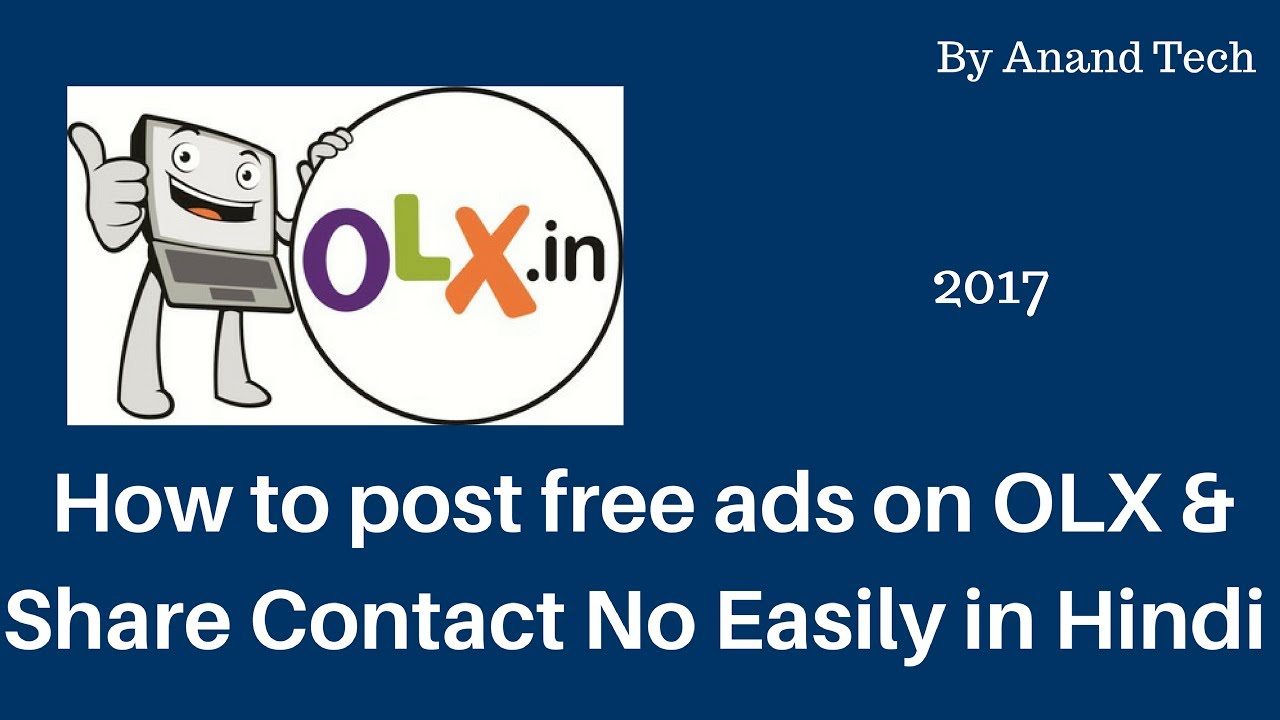 How to post ads on OLX / Submit free ad & Share Contact No anyone easily in  hindi 2017 by Anand Tech
