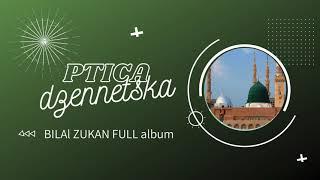 PTICA DZENNETSKA | Bilal Zukan | FULL album