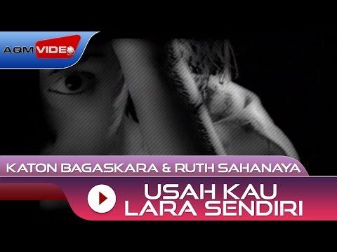 Katon Bagaskara & Ruth Sahanaya - Usah Kau Lara Sendiri |
