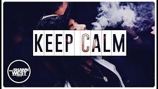 Keep Calm Trap Hip Hop Beat Free Rap Beat Instrumental Music 2019 Free beats by SHAWN WEST