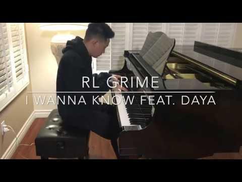 RL Grime  I Wanna Know feat DAYA PIANO !