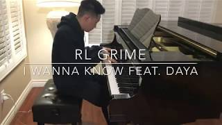 RL Grime - I Wanna Know (feat. DAYA) PIANO COVER!