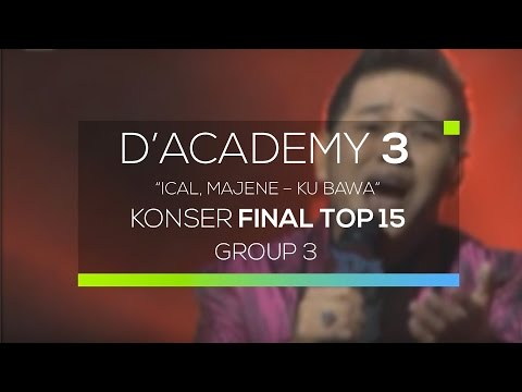 Ical, Majene - Kubawa (D'Academy 3 Konser Final Top 15 Group 3)