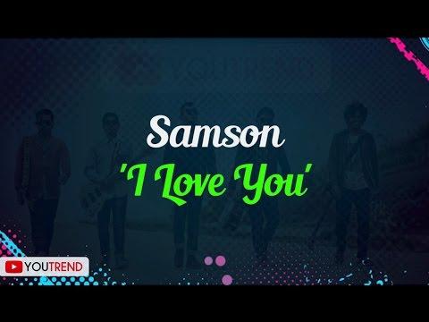 Samson - I Love You Lirik Video