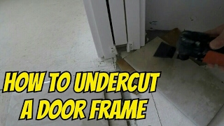 HOW TO UNDERCUT A DOOR WITH MULTITOOL FOR TILE OR HARDWOOD
