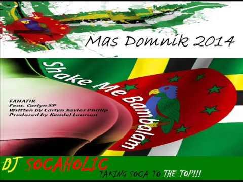 [NEW 2014] FANATIK FT CARLYN XP - SHAKE ME BAMBALAM - DOMINICA SOCA 2014