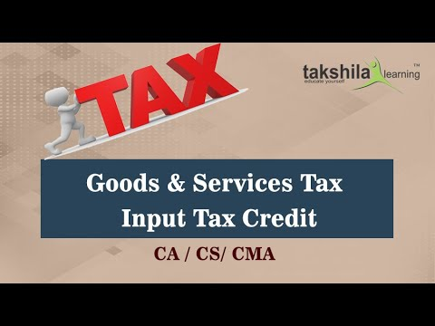 GST : 2018 : ITC : Lecture 1 : Input Tax Credit : Goods & Services Tax - CA / CS/ CMA Online Classes