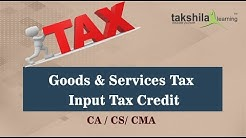 GST : 2018 : ITC : Lecture 1 : Input Tax Credit : Goods & Services Tax - CA / CS/ CMA Online Classes