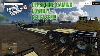 Farming Simulator 2015- Offspring Gaming Lowboy Release!!!