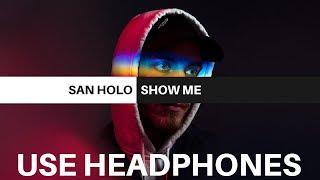 San Holo - Show Me (8D AUDIO)