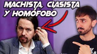 PABLO IGLESIAS es machista, homófobo y clasista | InfoVlogger