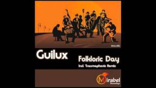 Guilux - Folkloric Day (Traumaphonic Remix)