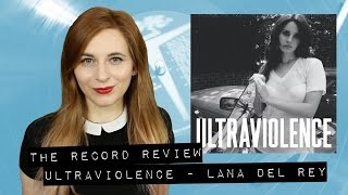 Ultraviolence - Lana Del Rey (The Record Review)