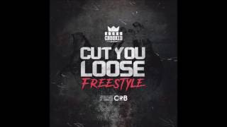 Kxng Crooked - Cut You Loose (Freestyle) NEW 2017