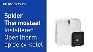 Installeren thermostaat open therm op de ketel - Spider Itho Daalderop
