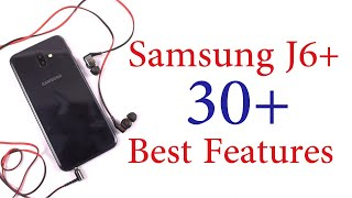 Samsung Galaxy J6+ 30+ Best Features