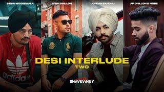Desi Interlude 2 Ft AP Dhillon Karan Aujla More Shav Vinny Latest Punjabi Songs 2021